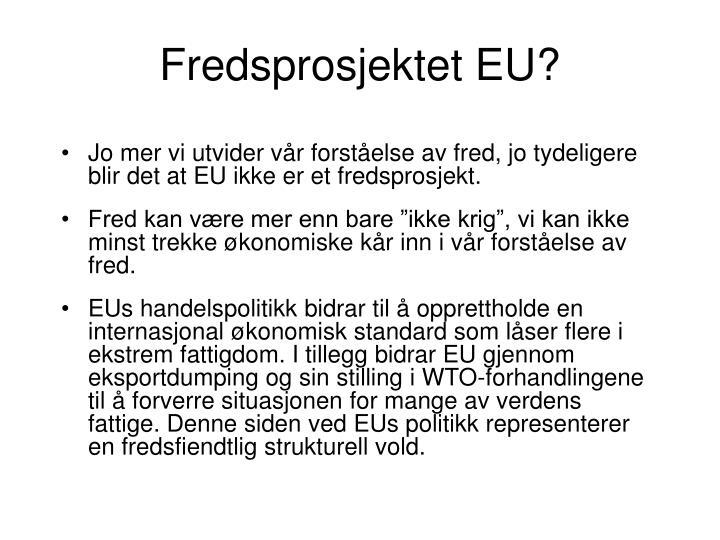 Fredsprosjektet EU?