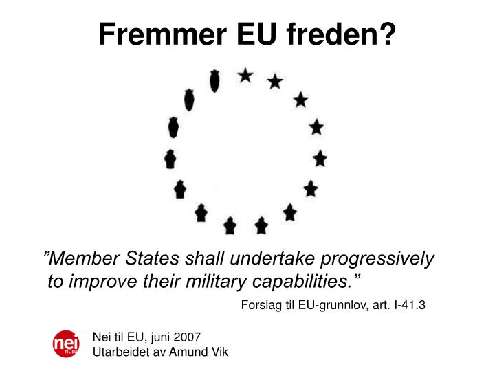 Fremmer EU freden?