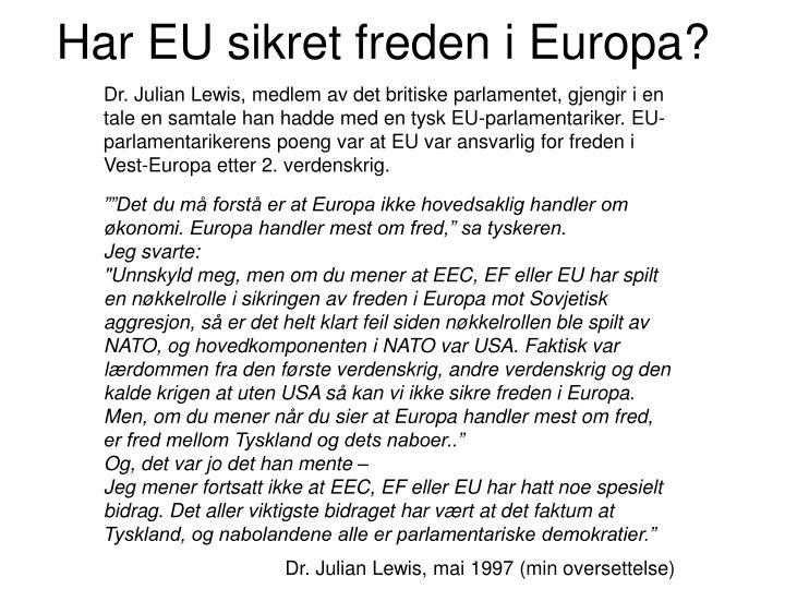 Har EU sikret freden i Europa?