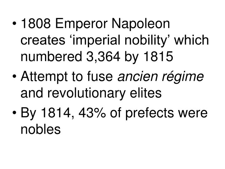 1808 Emperor Napoleon creates 'imperial nobility' which numbered 3,364 by 1815