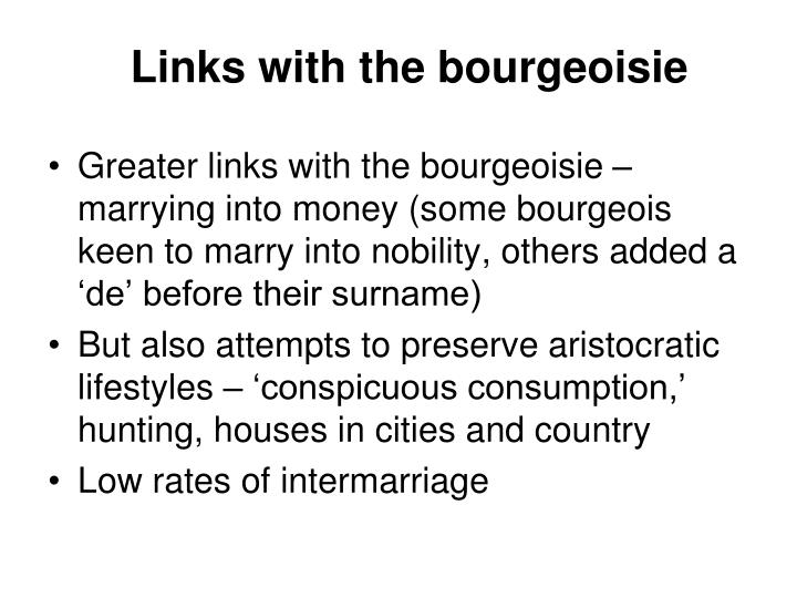 Links with the bourgeoisie