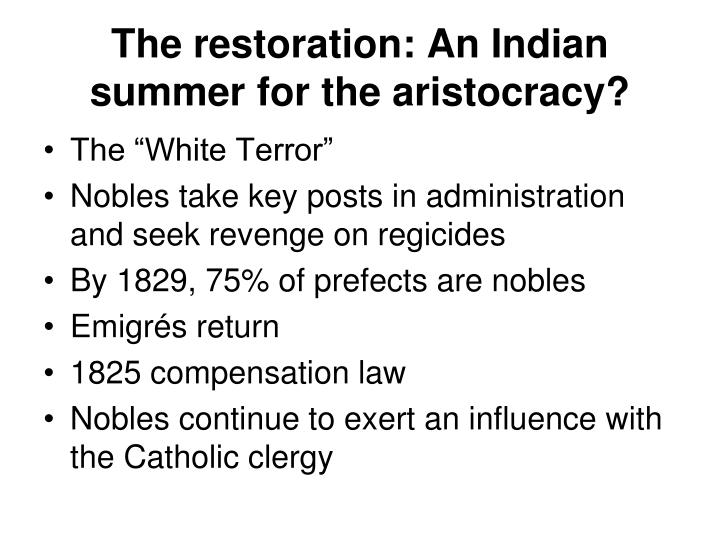 The restoration: An Indian summer for the aristocracy?