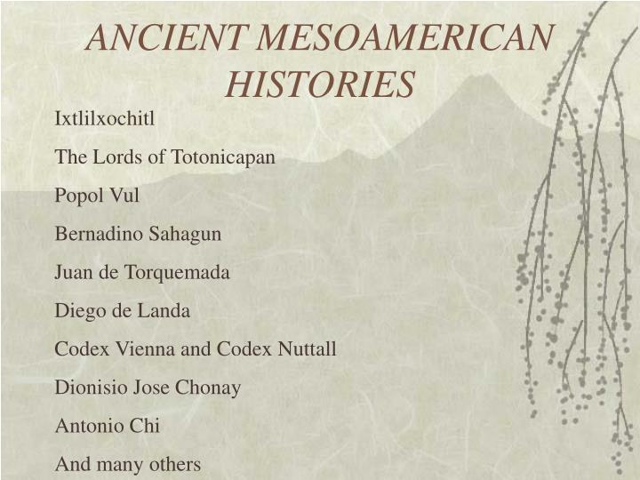 ANCIENT MESOAMERICAN HISTORIES