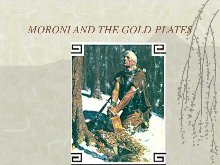 Moroni and the gold plates