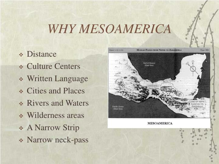 WHY MESOAMERICA