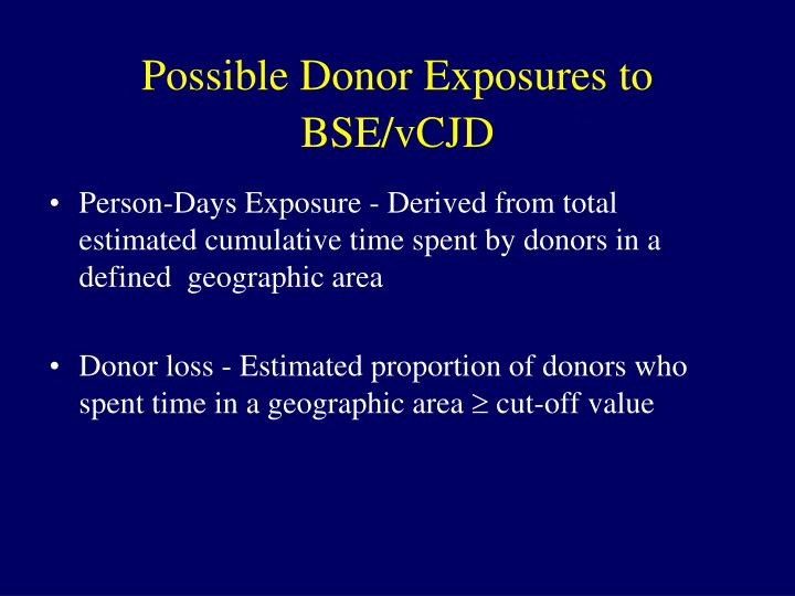 Possible Donor Exposures to BSE/vCJD