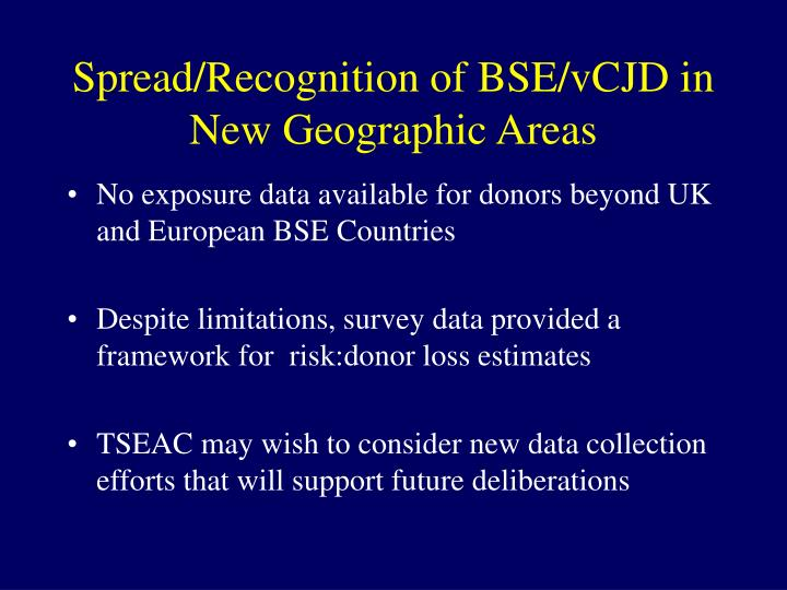 Spread/Recognition of BSE/vCJD in New Geographic Areas