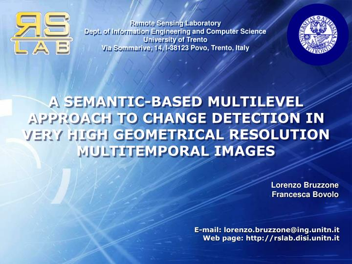 A SEMANTIC-BASED MULTILEVEL APPROACH TO CHANGE DETECTION IN VERY HIGH GEOMETRICAL RESOLUTION MULTITE...