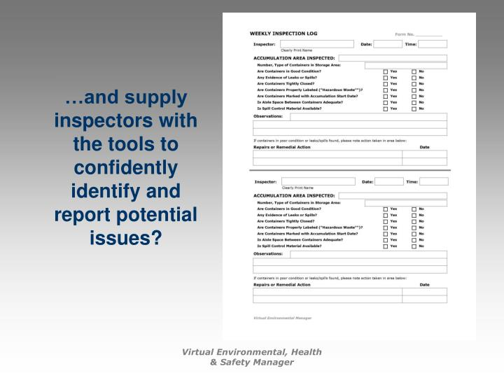 …and supply inspectors with the tools to confidently identify and report potential issues?