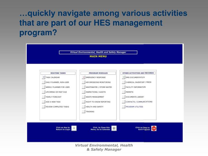 …quickly navigate among various activities that are part of our HES management program?