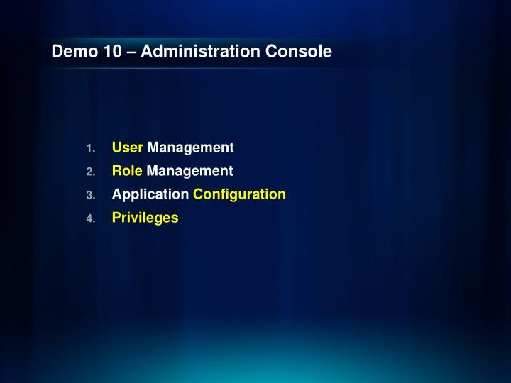 Demo 10 – Administration Console