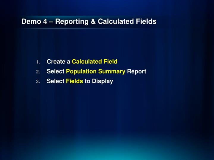 Demo 4 – Reporting & Calculated Fields