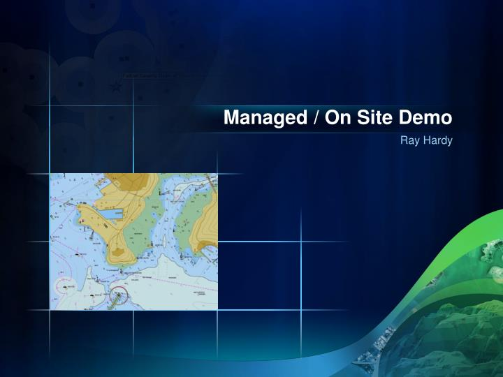Managed / On Site Demo
