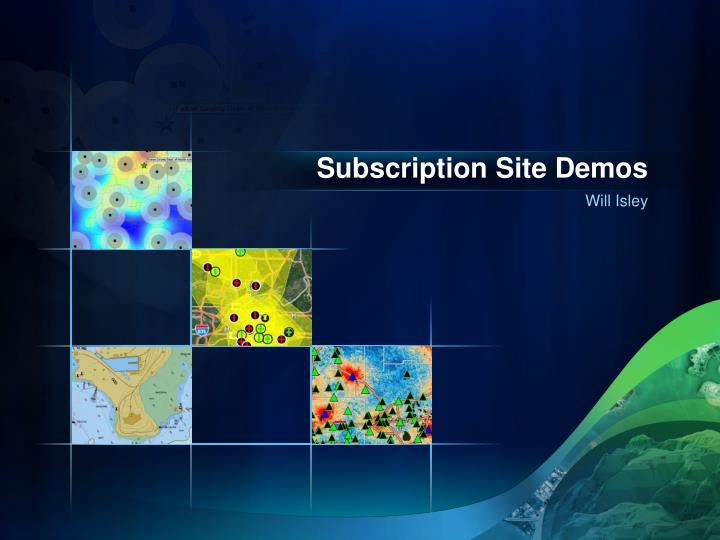 Subscription Site Demos