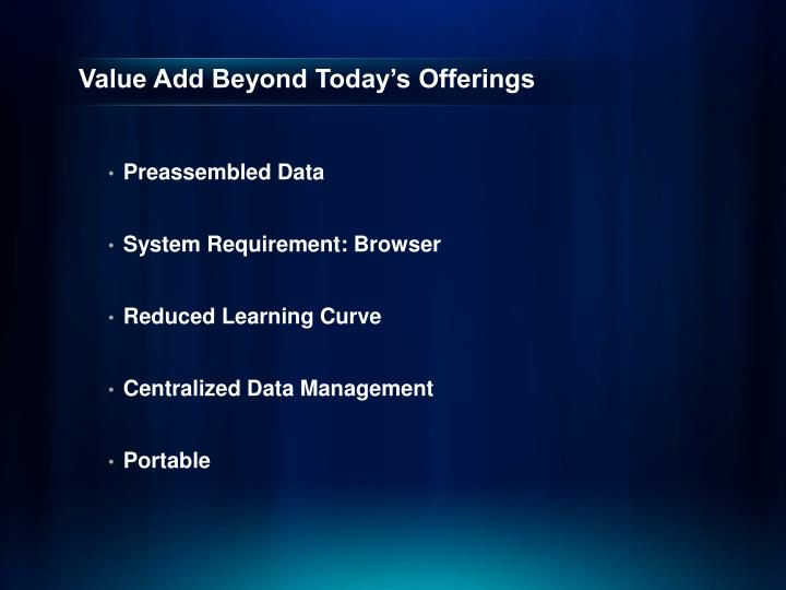 Value Add Beyond Today's Offerings