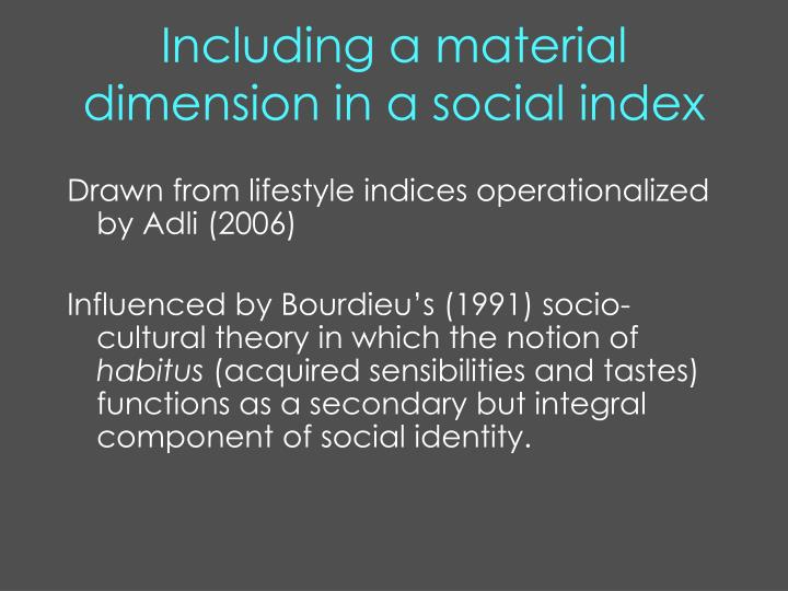 Including a material dimension in a social index