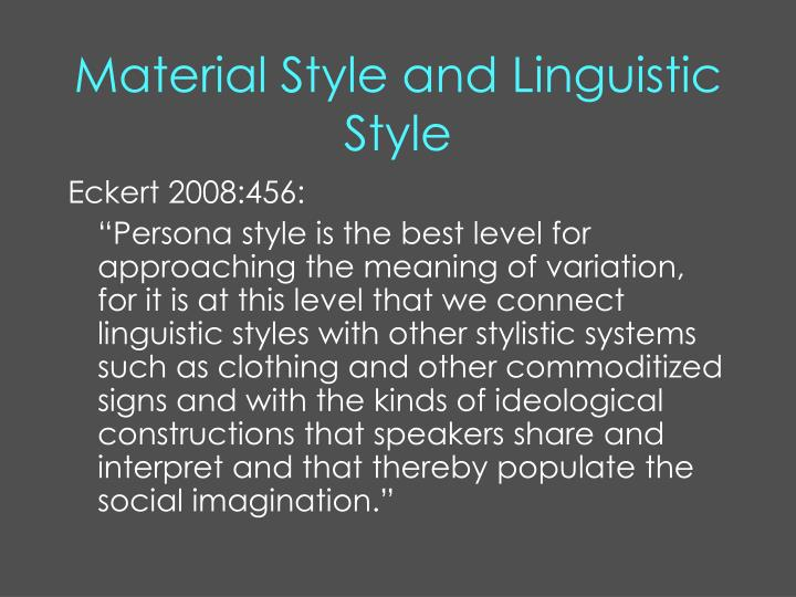 Material Style and Linguistic Style