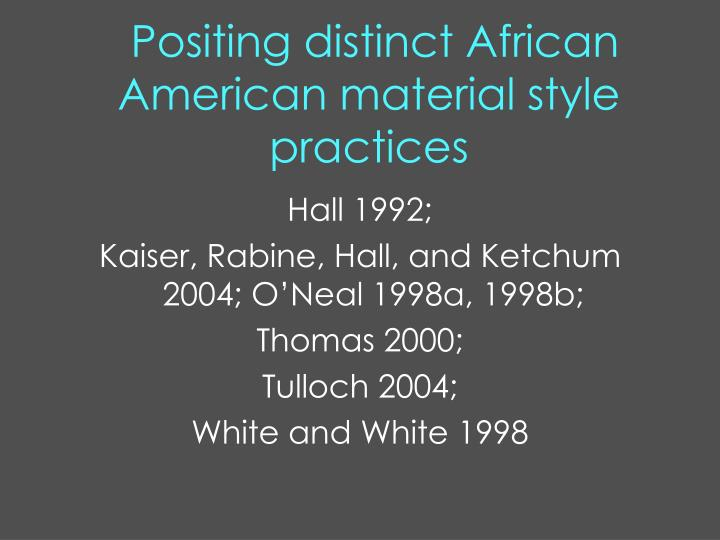 Positing distinct African American material style practices