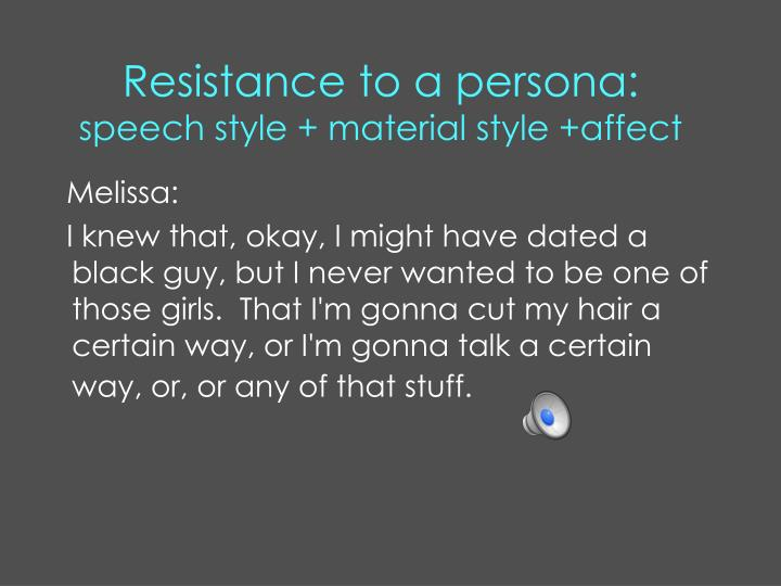 Resistance to a persona: