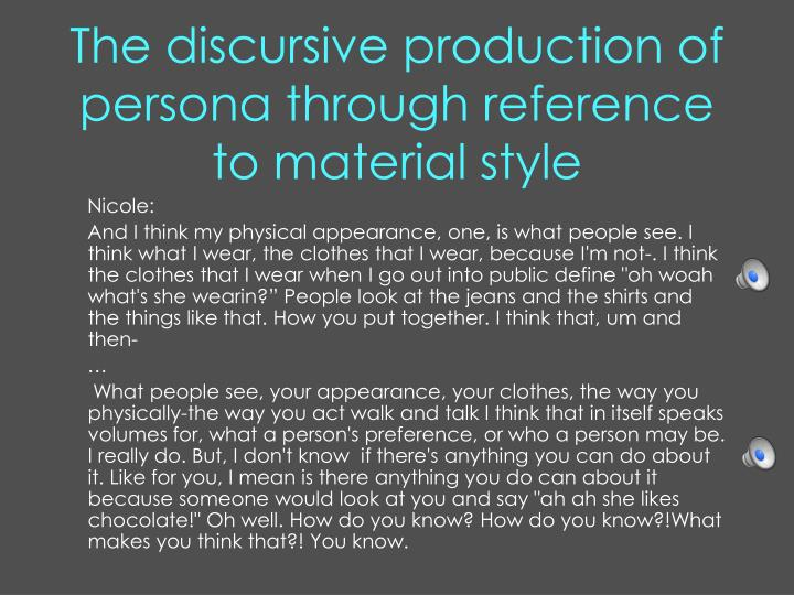 The discursive production of persona through reference to material style