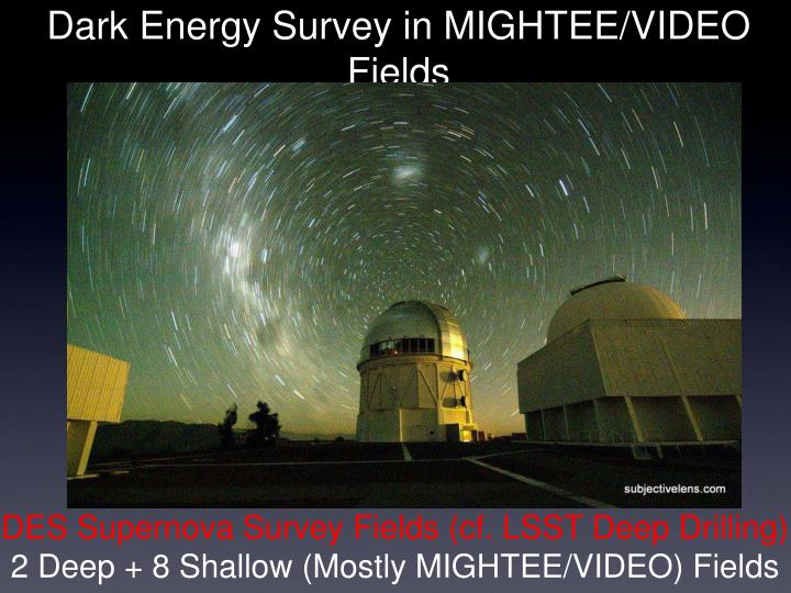 Dark Energy Survey in MIGHTEE/VIDEO Fields