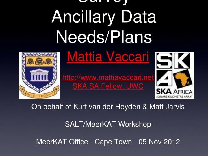 Meerkat mightee survey ancillary data needs plans