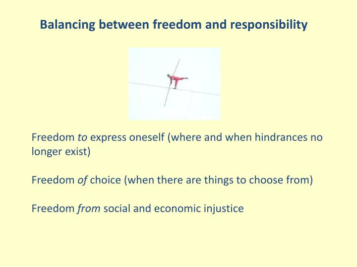 Balancing between freedom and responsibility