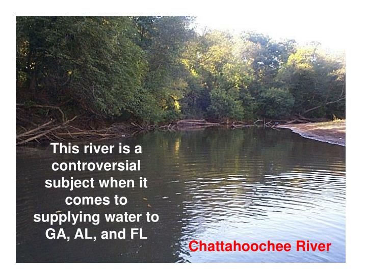 This river is a controversial subject when it comes to supplying water to GA, AL, and FL