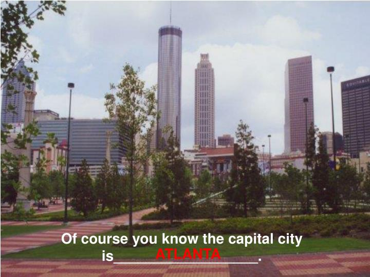 Of course you know the capital city is__________________.