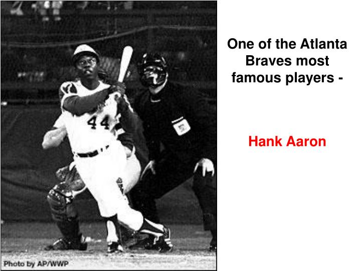 One of the Atlanta Braves most famous players -