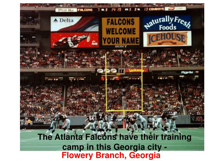 The Atlanta Falcons have their training camp in this Georgia city -