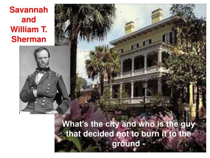 Savannah and William T. Sherman
