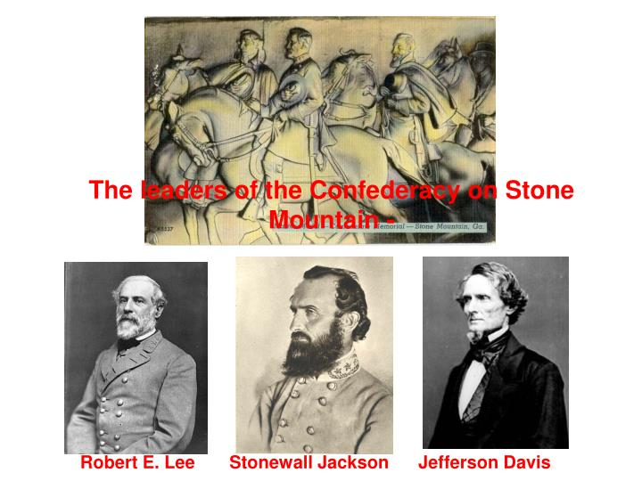 The leaders of the Confederacy on Stone Mountain -