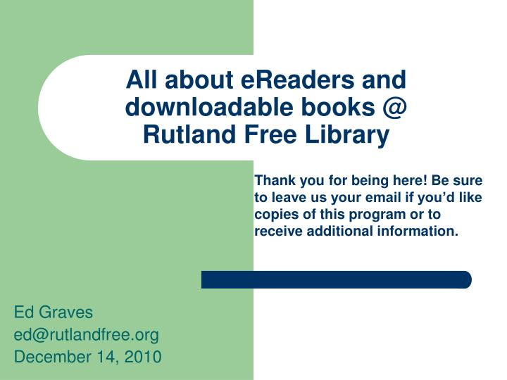 all about ereaders and downloadable books @ rutland free library