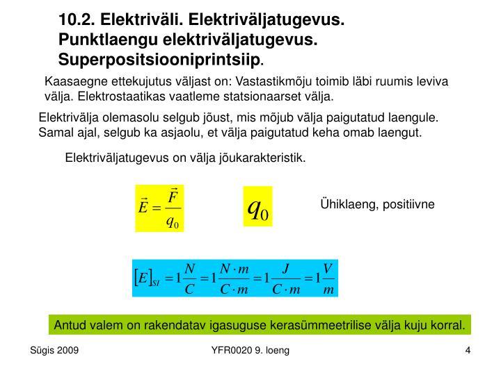 10.2. Elektriväli. Elektriväljatugevus.