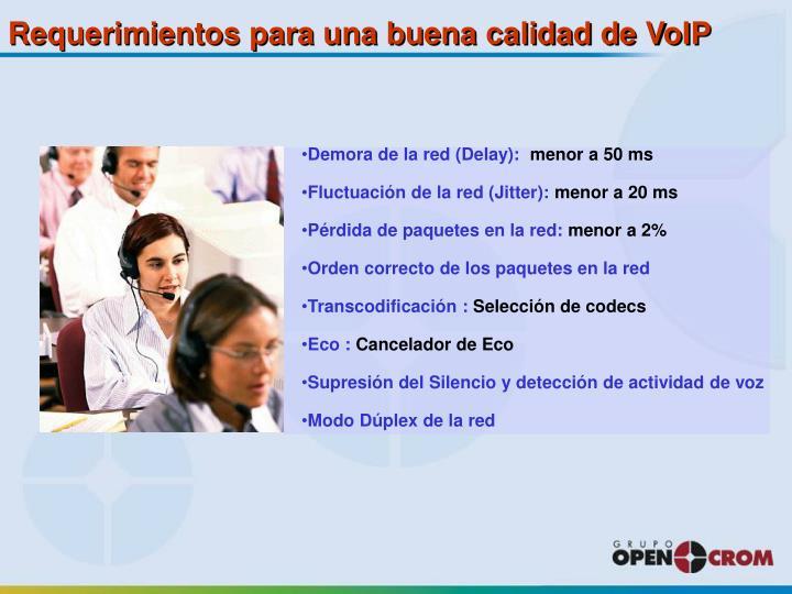 Requerimientos para una buena calidad de VoIP