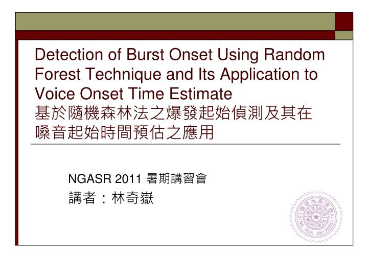Detection of Burst Onset Using Random Forest Technique and Its Application to Voice Onset Time Estim...