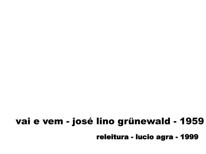 vai e vem - josé lino grünewald - 1959