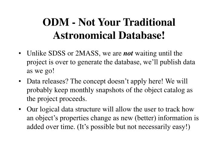 ODM - Not Your Traditional Astronomical Database!