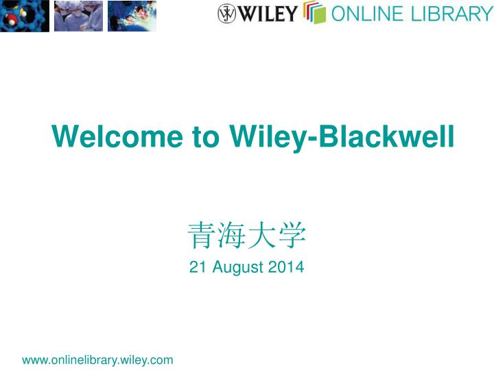 Welcome to wiley blackwell