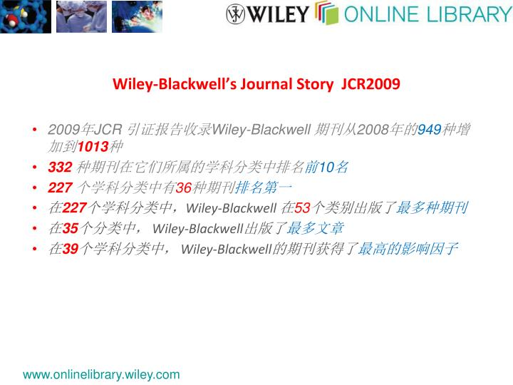 Wiley-Blackwell's Journal Story  JCR2009