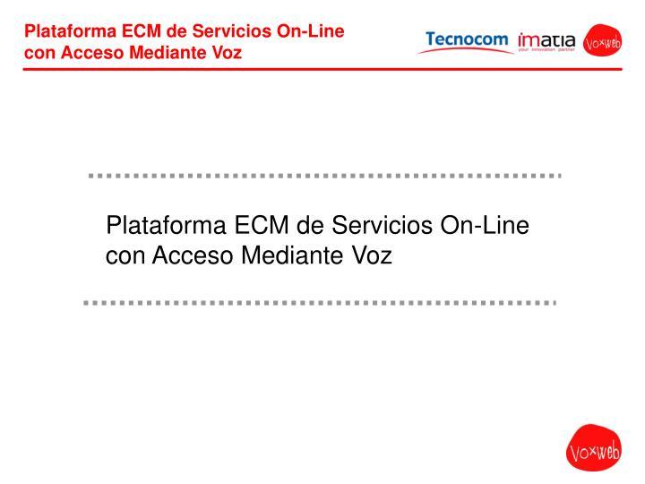 Plataforma ECM de Servicios On-Line