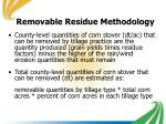 removable residue methodology