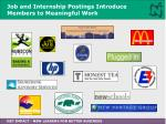 job and internship postings introduce members to meaningful work