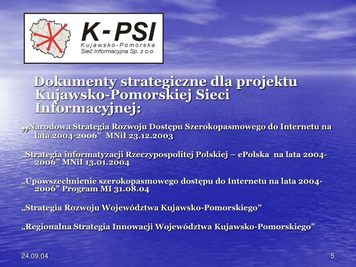 Dokumenty strategiczne dla projektu Kujawsko-Pomorskiej Sieci Informacyjnej: