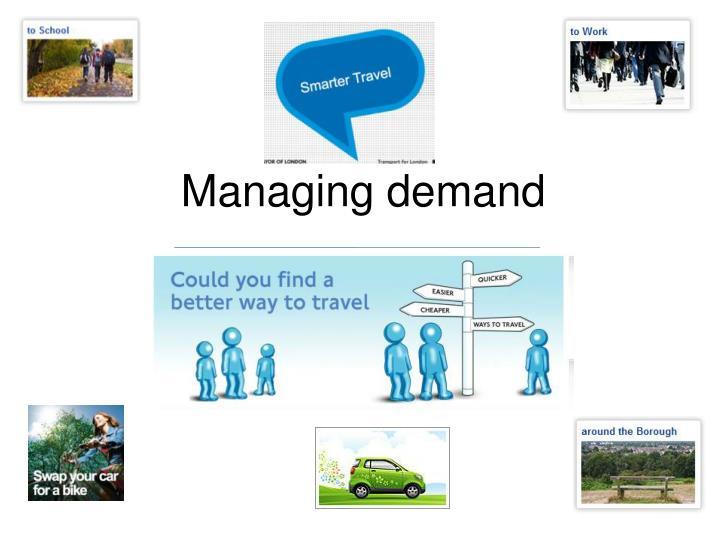 Managing demand