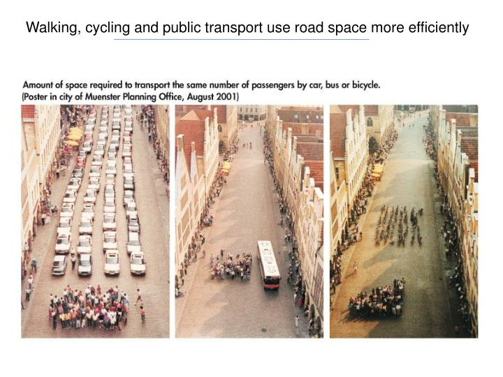 Walking, cycling and public transport use road space more efficiently