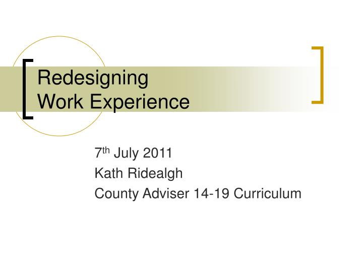 Redesigning work experience