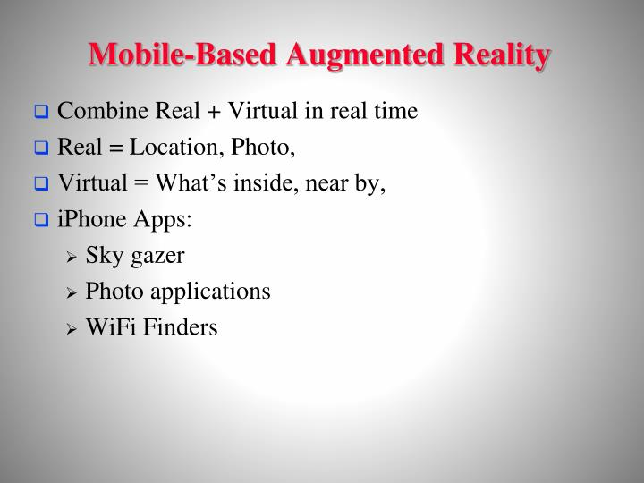 Mobile-Based Augmented Reality