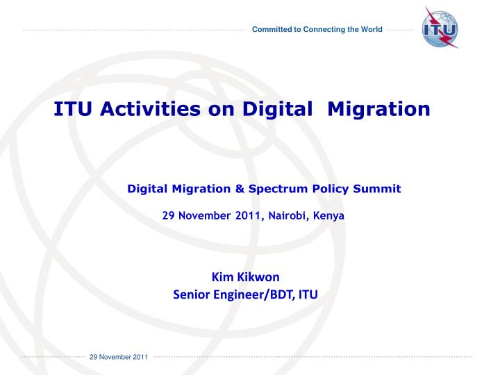ITU Activities on Digital  Migration